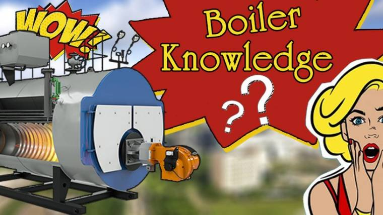 How Much Knowledge You Know About Boilers?
